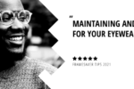 Maintaining and Caring for Your Eyewear